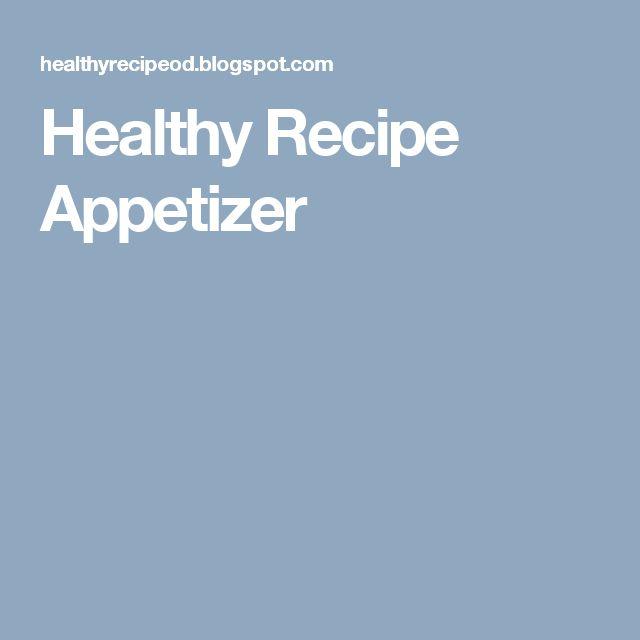 Healthy Recipe Appetizer