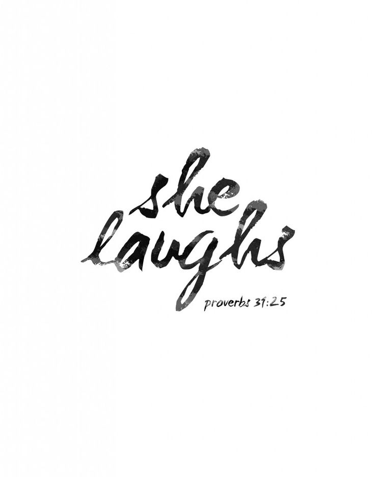 A simple reminder to women...God created laughter. She Laughs. Proverbs 31:25 Free Printable for your home.