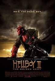 Directed by Guillermo del Toro.  With Ron Perlman, Selma Blair, Doug Jones, John Alexander. The mythical world starts a rebellion against humanity in order to rule the Earth, so Hellboy and his team must save the world from the rebellious creatures.