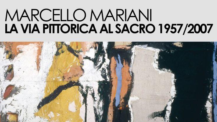 """Marcello Mariani - Palazzo Venezia """"La via pittorica al Sacro (1957/2007..."""