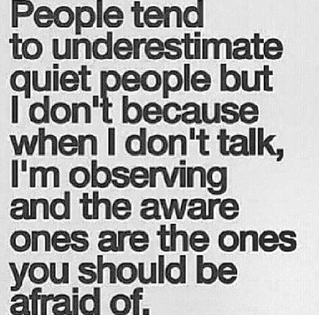 Exactly This Is Me I M Always Observing And I Just Know