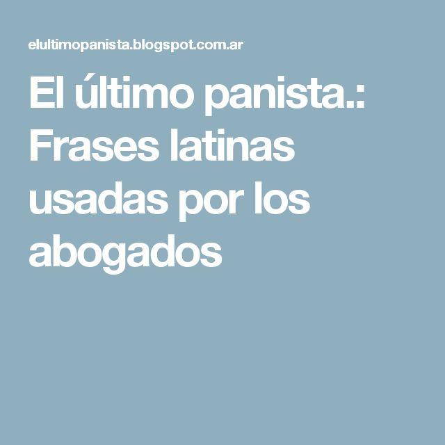 El último panista.: Frases latinas usadas por los abogados