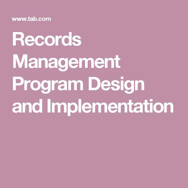 Records Management Program Design and Implementation