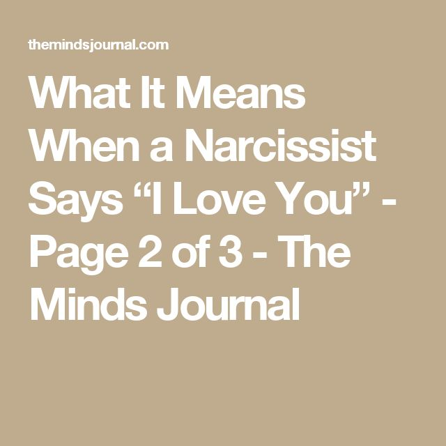 """What It Means When a Narcissist Says """"I Love You"""" - Page 2 of 3 - The Minds Journal"""