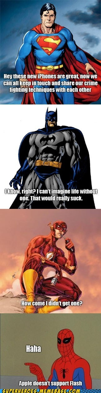 Ha!: Geek, Doesn T Support, Funny Stuff, Iphone, Poor Flash, Apple Doesn T, Superhero, Support Flash
