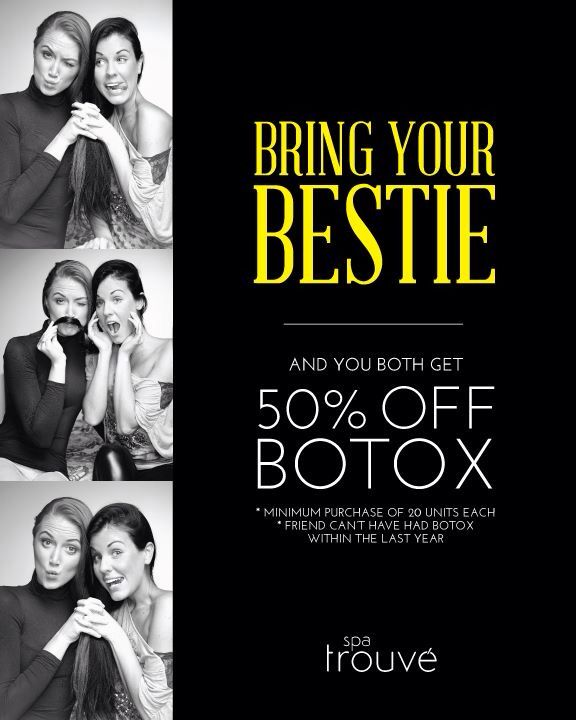 Bring your bestie into Spa Trouvé for 50% off both if your Botox procedures! www.spatrouve.com.