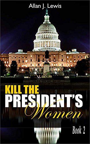 Kill The President's Women (Joe The Magic Man Series Book... https://www.amazon.com/dp/B01LNI1UW4/ref=cm_sw_r_pi_dp_x_kCfMybCK6PMR2