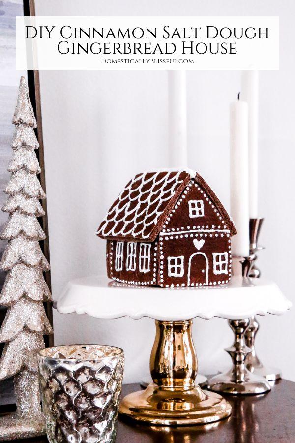 DIY Cinnamon Salt Dough Gingerbread House