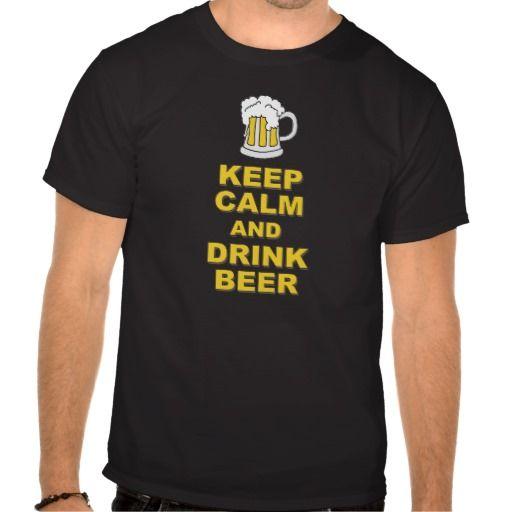Keep Calm and Drink Beer Tshirts #keep #calm #drink #beer #mug #mens #tshirt #shirts #zazzle