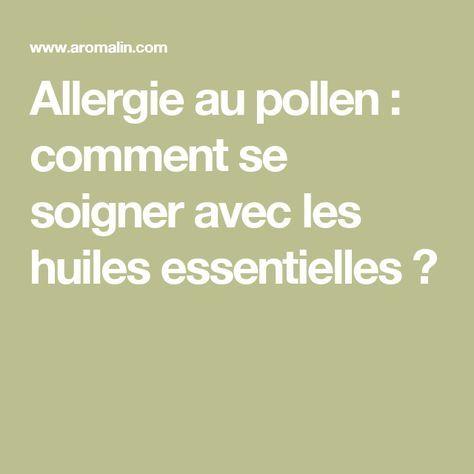 Allergie au pollen : comment se soigner avec les huiles essentielles ?