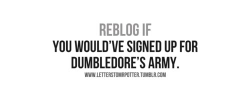Why is this even a question OF COURSE I WOULD *sigh* muggles...