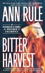 Bitter Harvest, Ann Rule