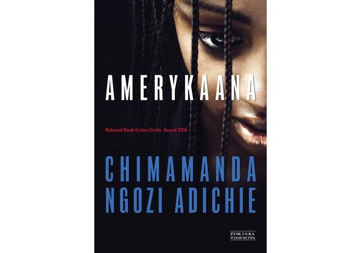 """13. Chimamanda Ngozi Adichie, """"Amerykaana"""" """"Amerykaana"""", zaznaczmy dla jasności…"""