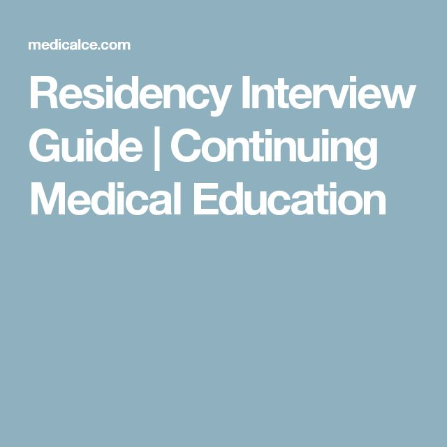 Residency Interview Guide   Continuing Medical Education