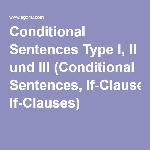 conditional sentences if clauses type i ii What is the third conditional like the other conditionals, a third conditional sentence consists of two clauses, an 'if' clause and a main clause we use different verb forms in each part of a third conditional.