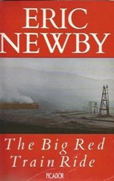 The Big Red Train Ride - Eric Newby