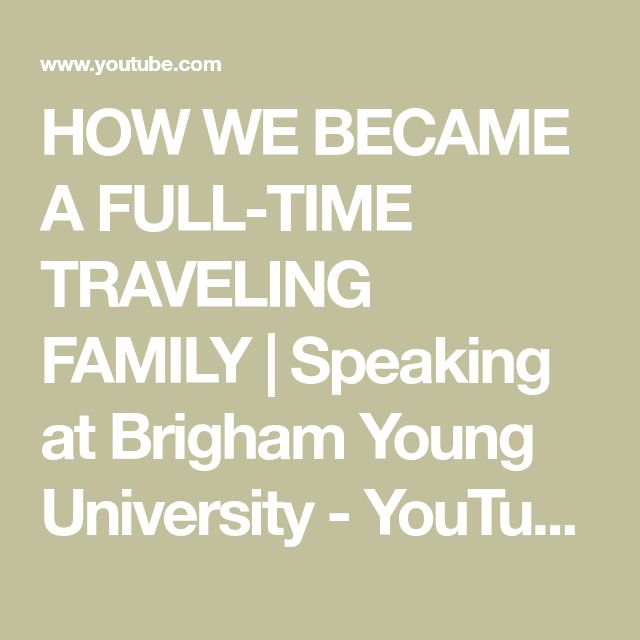 HOW WE BECAME A FULL-TIME TRAVELING FAMILY | Speaking at Brigham Young University - YouTube