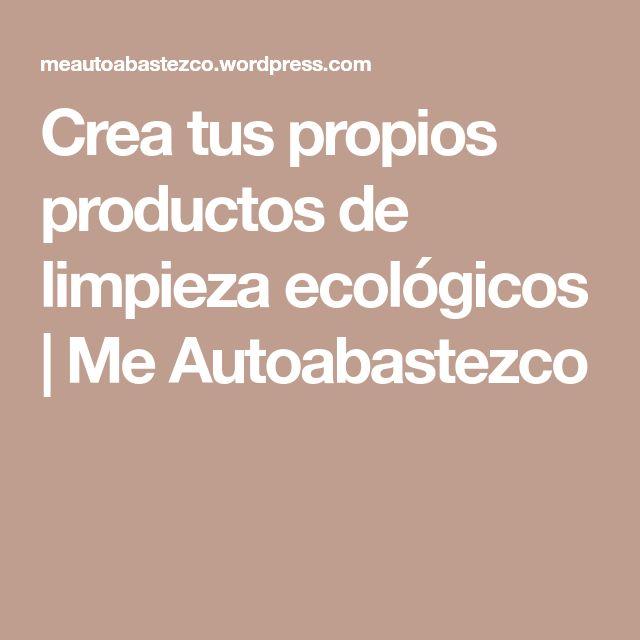Crea tus propios productos de limpieza ecológicos | Me Autoabastezco