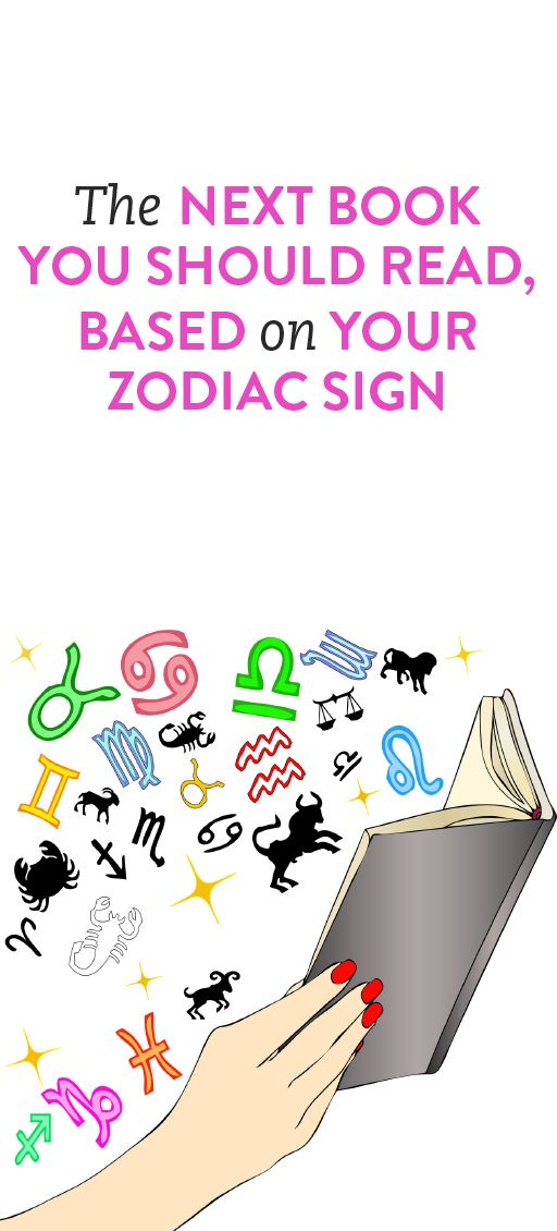 The Next Book You Should Read, Based On Your Zodiac Sign