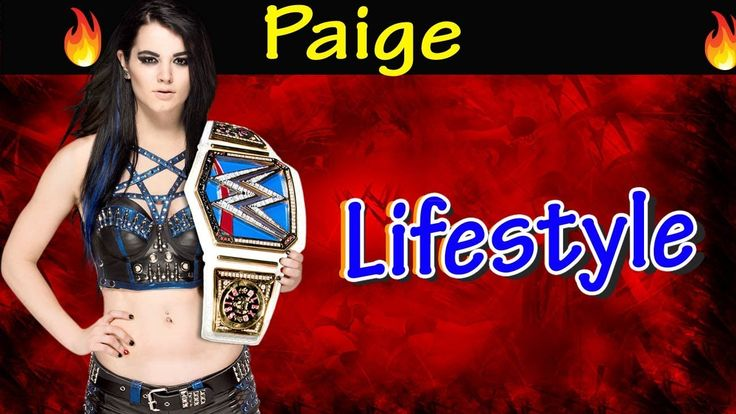 Paige Lifestyle,Age,Boyfriend,Family,Car,Affairs,House,Net Worth,Salary ...