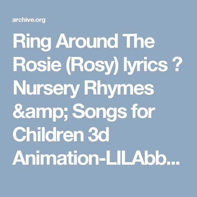 Ring Around The Rosie (Rosy) lyrics । Nursery Rhymes & Songs for Children 3d Animation-LILAbby Song : Free Download & Streaming : Internet Archive