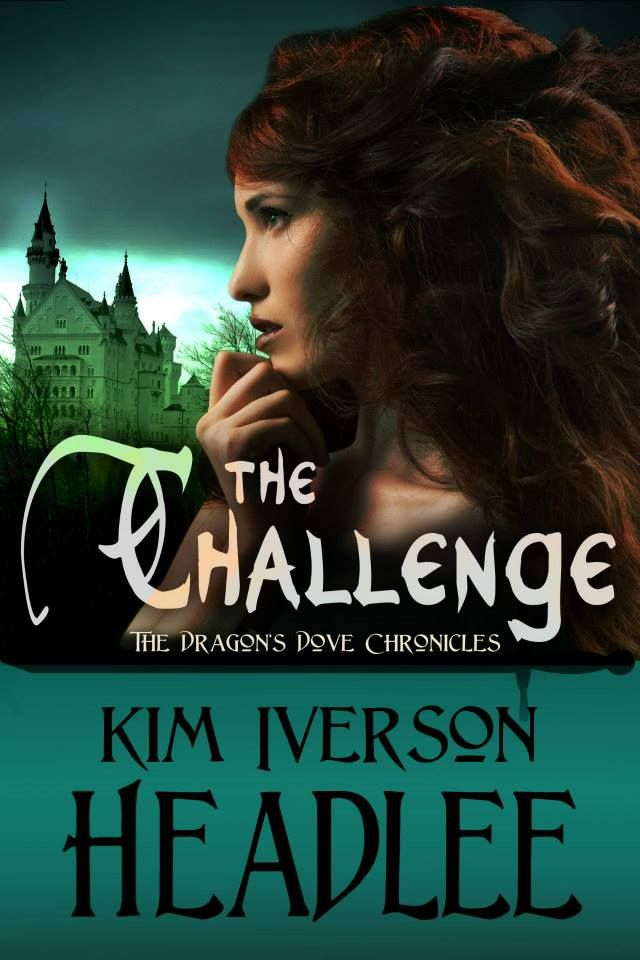 Mythical Books: Review The Challenge (The Dragon's Dove Chronicles) by Kim Iverson Headlee