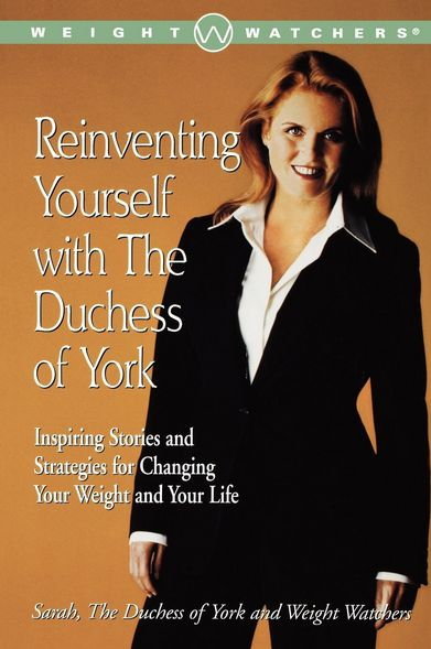 73 best sarah ferguson books images on pinterest sarah ferguson reinventing yourself with the duchess of york inspiring stories and strategies for changing your weight and your life weight watchers fandeluxe Choice Image