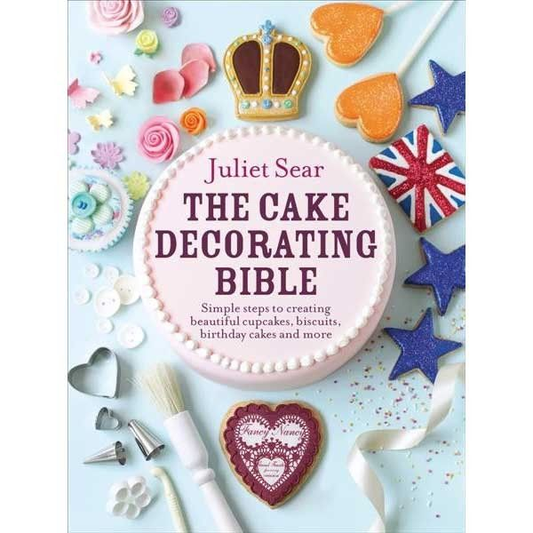 The Cake Decorating Bible - Just Arrived - Cake Decorating