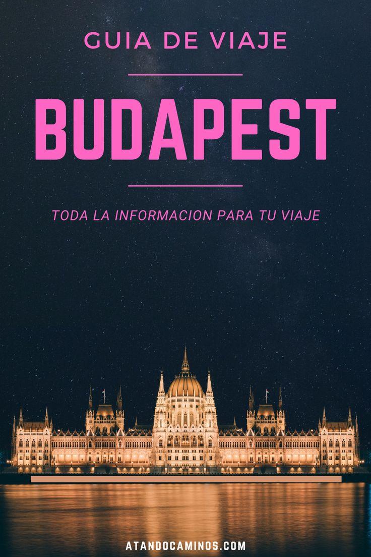 Guía De Viaje De Budapest Hungría Lo Mejor Que Hacer Y Los Lugares Que Ver En Budapest En Europa En 2020 Budapest Guia De Viaje Budapest Hungría