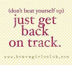 Don't beat yourself up if you slip. Just get back on track. :) #recovery #relapse #staystrong