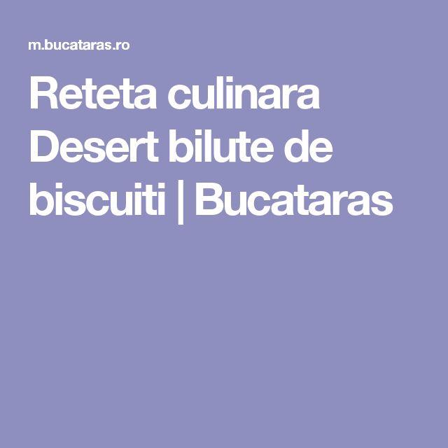 Reteta culinara Desert bilute de biscuiti | Bucataras