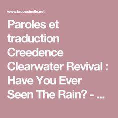 Paroles et traduction Creedence Clearwater Revival : Have You Ever Seen The Rain? - paroles de chanson
