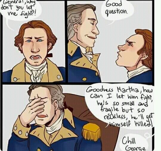 """""""MY SON IS TOO RECKLESS HOW CAN I PROTECT HIM""""—G. Washington at some point probably. But seriously, this comic gives me life. Alexander is too cute! I feel you, G. Wash. I feel you. This man needs to be protected."""