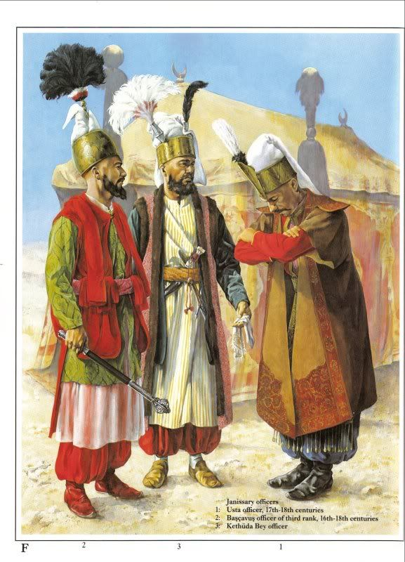 Janissary officers 1. Usta officer, 17th-18th C. 2. Başçavuş officer of third rank, 16th-18th C. 3. Kethüda Bey officer