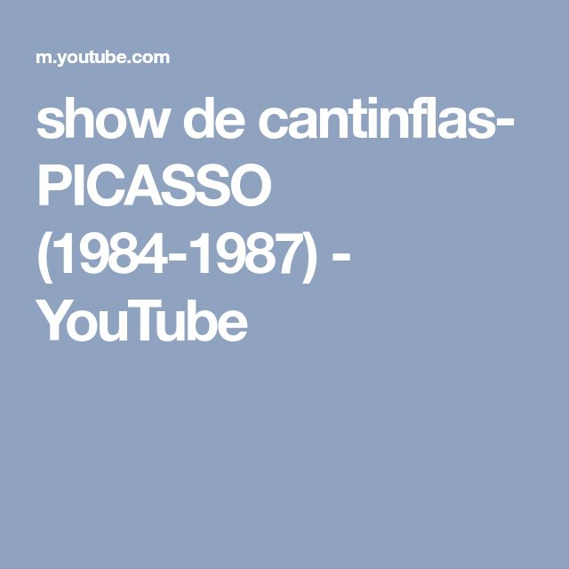 show de cantinflas- PICASSO (1984-1987) - YouTube