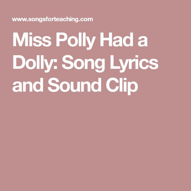 Miss Polly Had a Dolly: Song Lyrics and Sound Clip