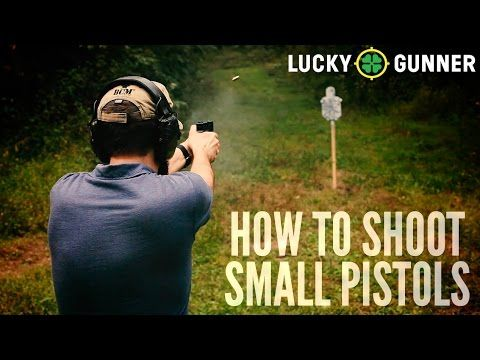 How to Shoot Small Pistols Better - A Guide