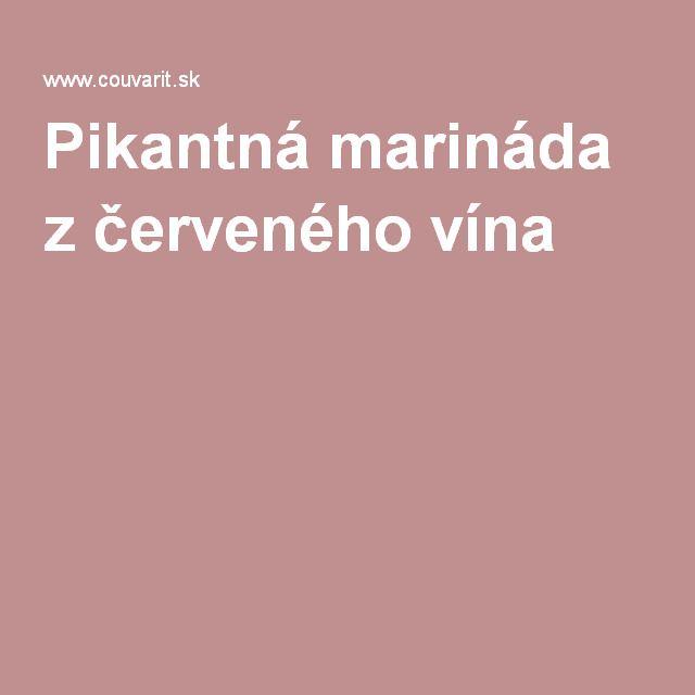 Pikantná marináda z červeného vína