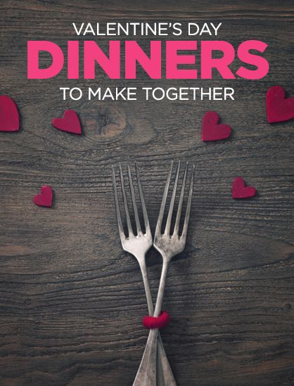 Valentine's Day Dinners to Make Together
