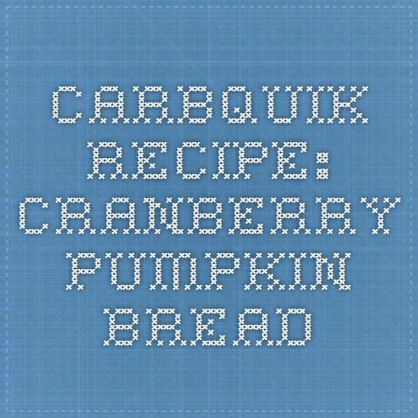 Carbquik Recipe: Cranberry Pumpkin Bread - use mtc oil in place of butter