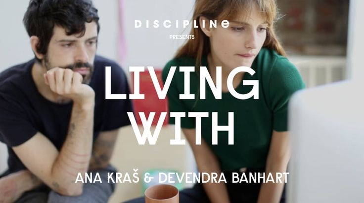 DISCIPLINE - LIVING WITH - Ana Kras and Devendra Banhart on Vimeo