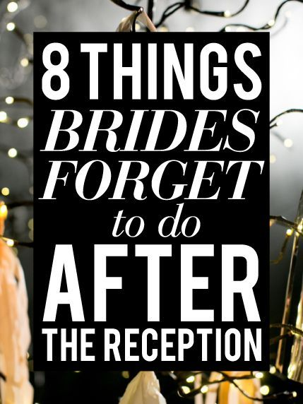 8 Things Brides Forget To Do After The Wedding Reception.  Read through the slideshow to find out the 8 most important tasks that must happen  after your spectacular wedding.