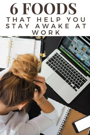 Six foods that help you stay awake and focused at work health