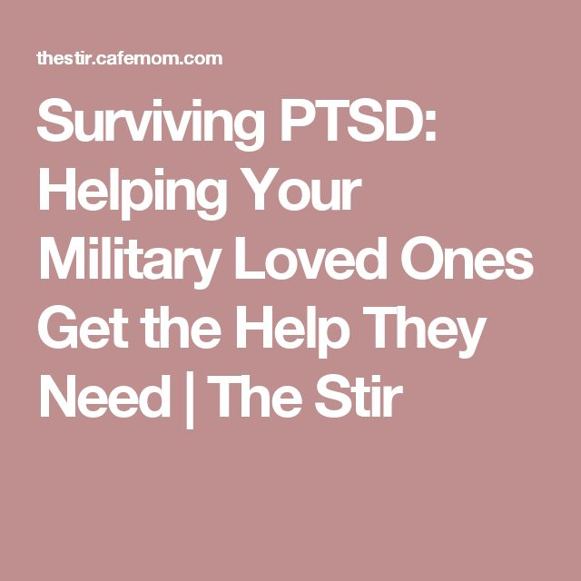 Surviving PTSD: Helping Your Military Loved Ones Get the Help They Need | The Stir