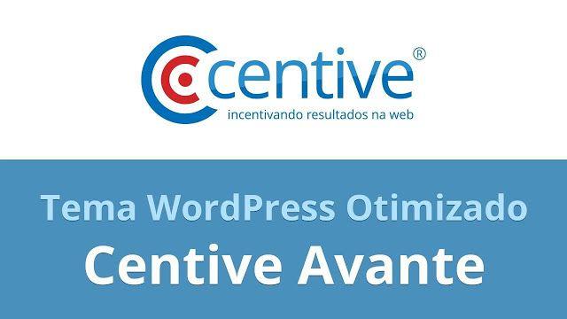 marketing digital 2.0: Centive Avante - Tema WordPress Otimizado para SEO...