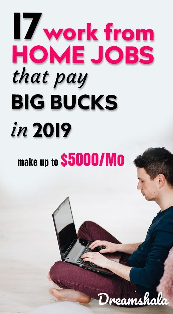 17 Work From Home Jobs That Pay Big Bucks In 2019   Helping
