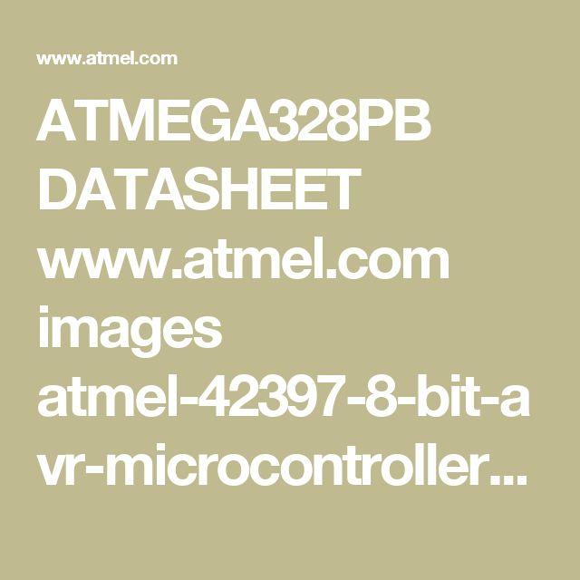 ATMEGA328PB DATASHEET  www.atmel.com images atmel-42397-8-bit-avr-microcontroller-atmega328pb_datasheet.pdf