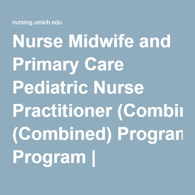 Nurse Midwife and Primary Care Pediatric Nurse Practitioner (Combined) Program | University of Michigan School of Nursing
