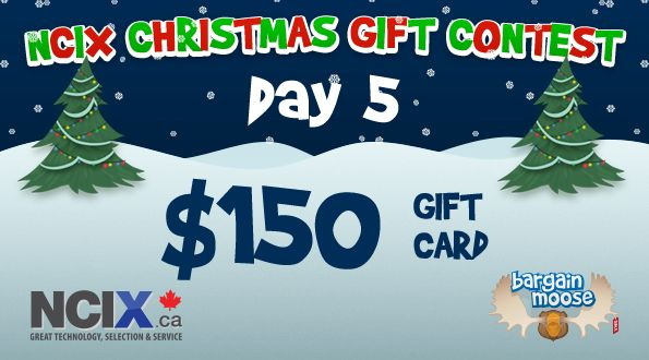 Bargainmoose Contest: NCIX Christmas Gifts – Win $$$ in NCIX.ca Gift Cards!  (Day 5: $150 Prize!) Dec 15, 2013