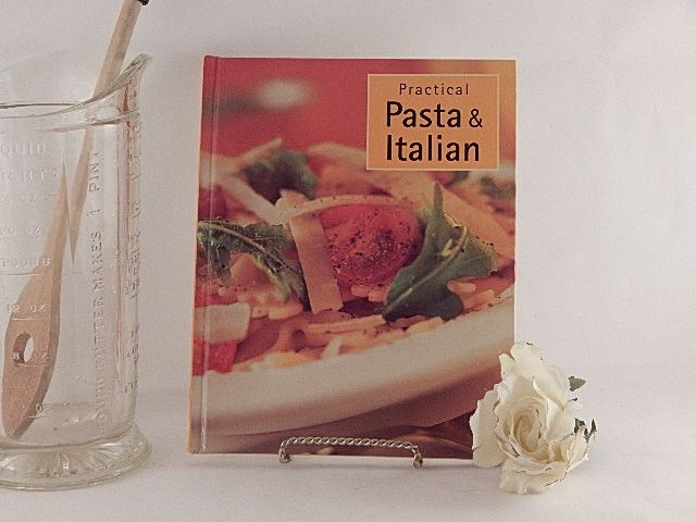 Practical Pasta and Italian Cookbook Home Cooking Fine Dining Recipes 2002 Hardcover Gift Book